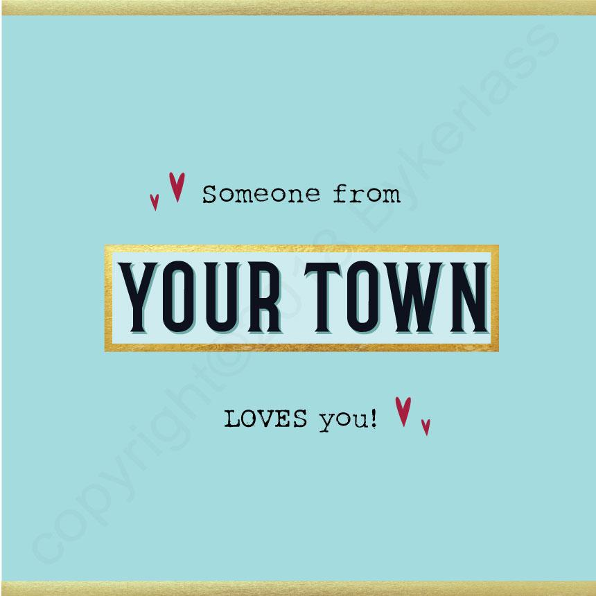 Someone In XXXX Loves You Valentine Card by WotmalikeSomeone from
