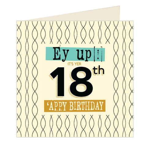 Ey Up Its Yer 18th Appy Birthday Yorkshire Card (YQ1)