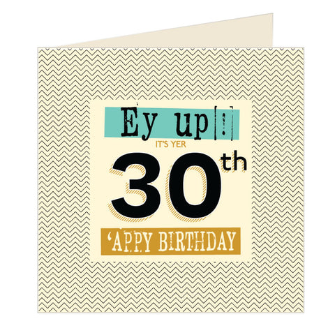 Ey Up Its Yer 30th Appy Birthday Yorkshire Card (YQ3)