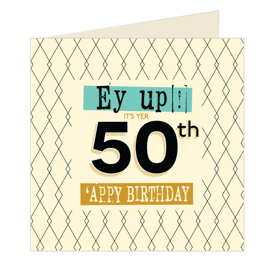 Ey Up Its Yer 50th Appy Birthday Yorkshire Card by Wotmalike