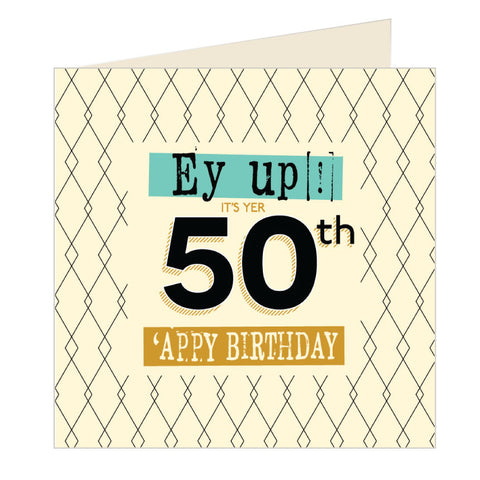 Ey Up Its Yer 50th Appy Birthday Yorkshire Card (YQ5)