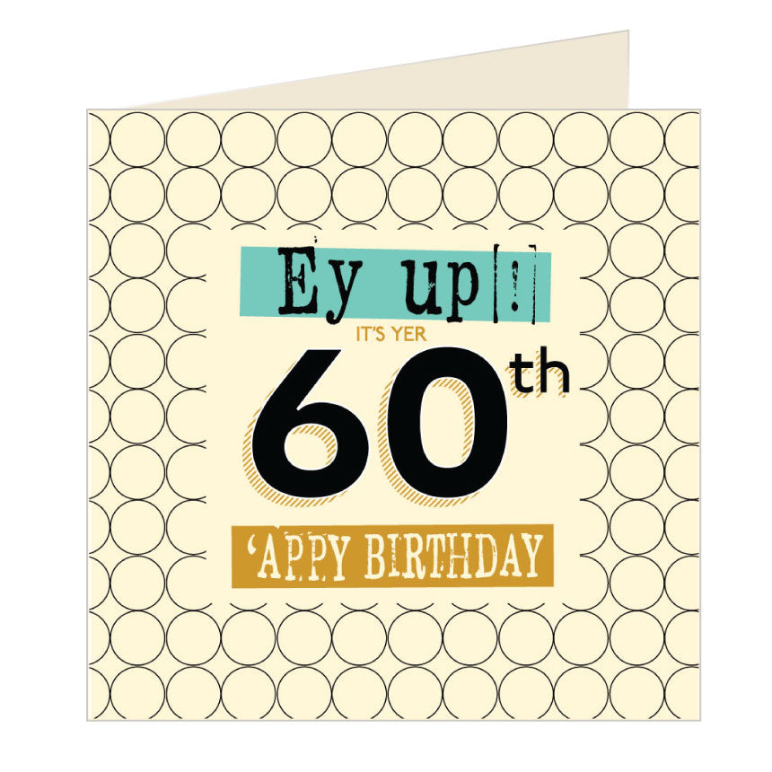 Ey Up Its Yer 60th Appy Birthday Yorkshire Card by Wotmalike