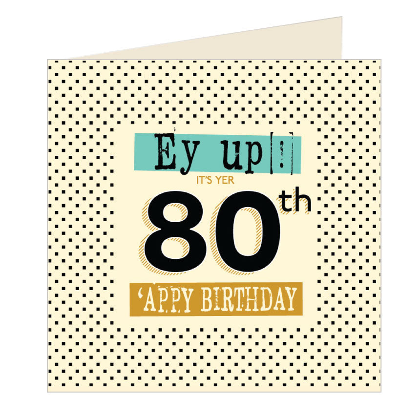 Ey Up Its Yer 80th Appy Birthday Yorkshire Card by Wotmalike