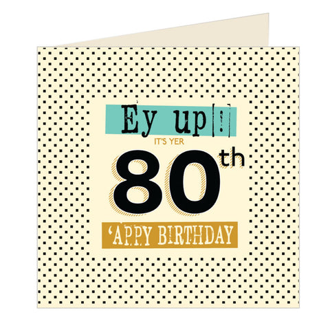 Ey Up Its Yer 80th Appy Birthday Yorkshire Card (YQ8)