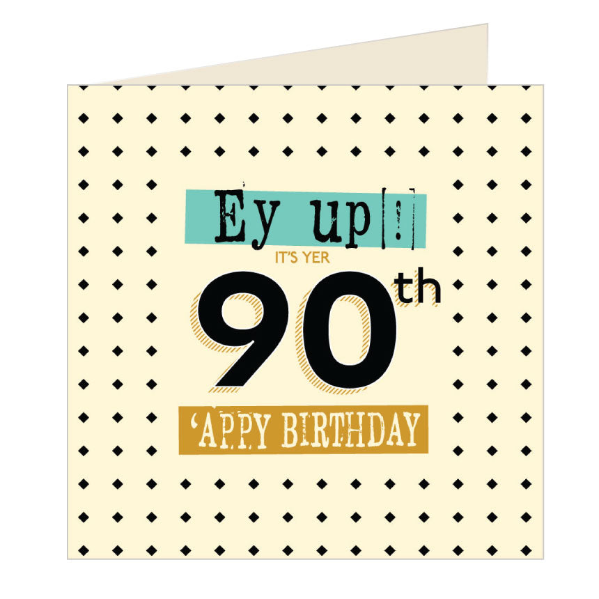 Ey Up Its Yer 90th Appy Birthday Yorkshire Card by Wotmalike
