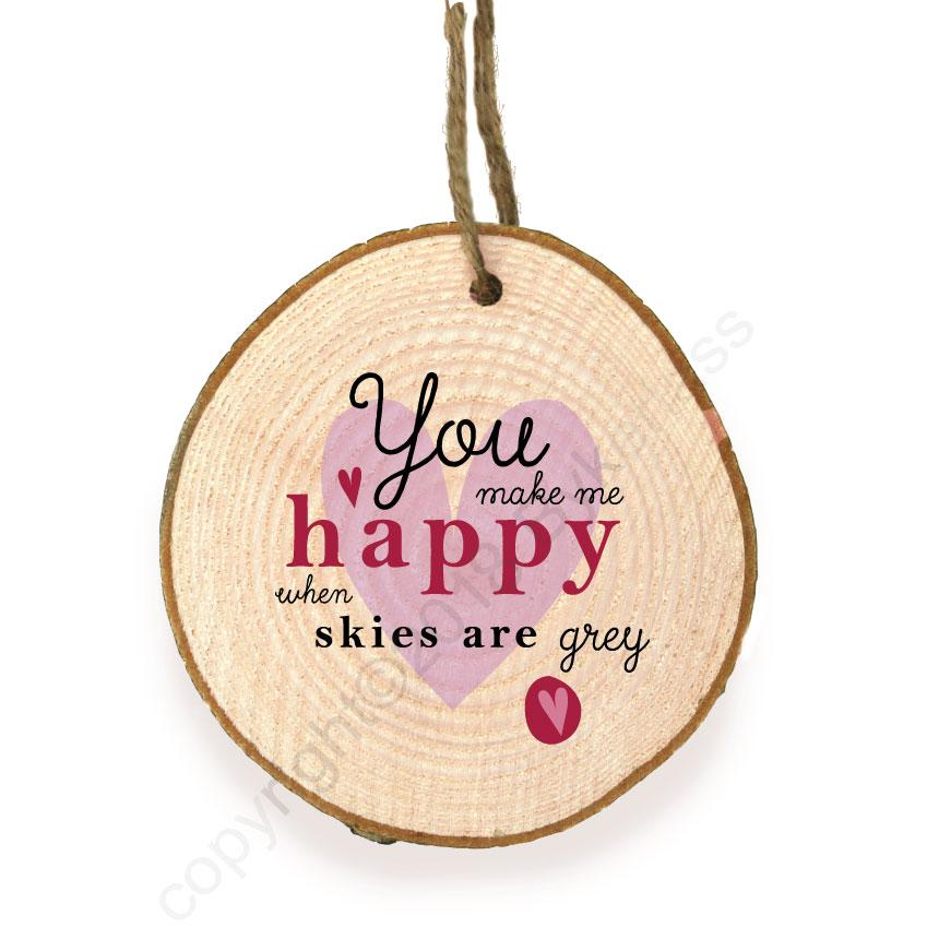 You Make Me Happy Wooden Slice Ornament by Wotmalike