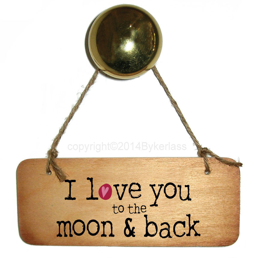 I love you to the moon & back - Valentines Wooden Sign