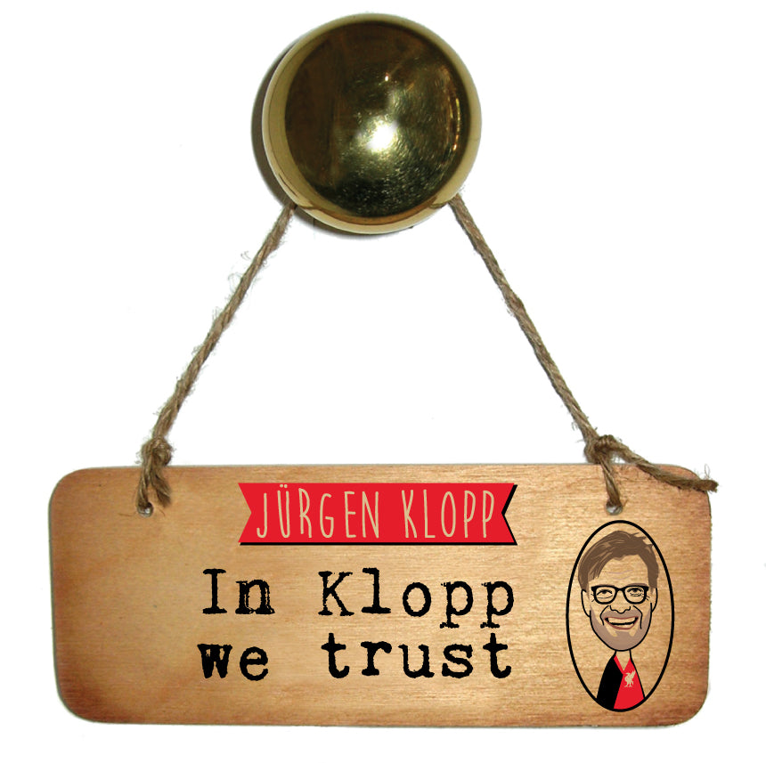 In Klopp We Trust With Image of Klopp Wooden Sign