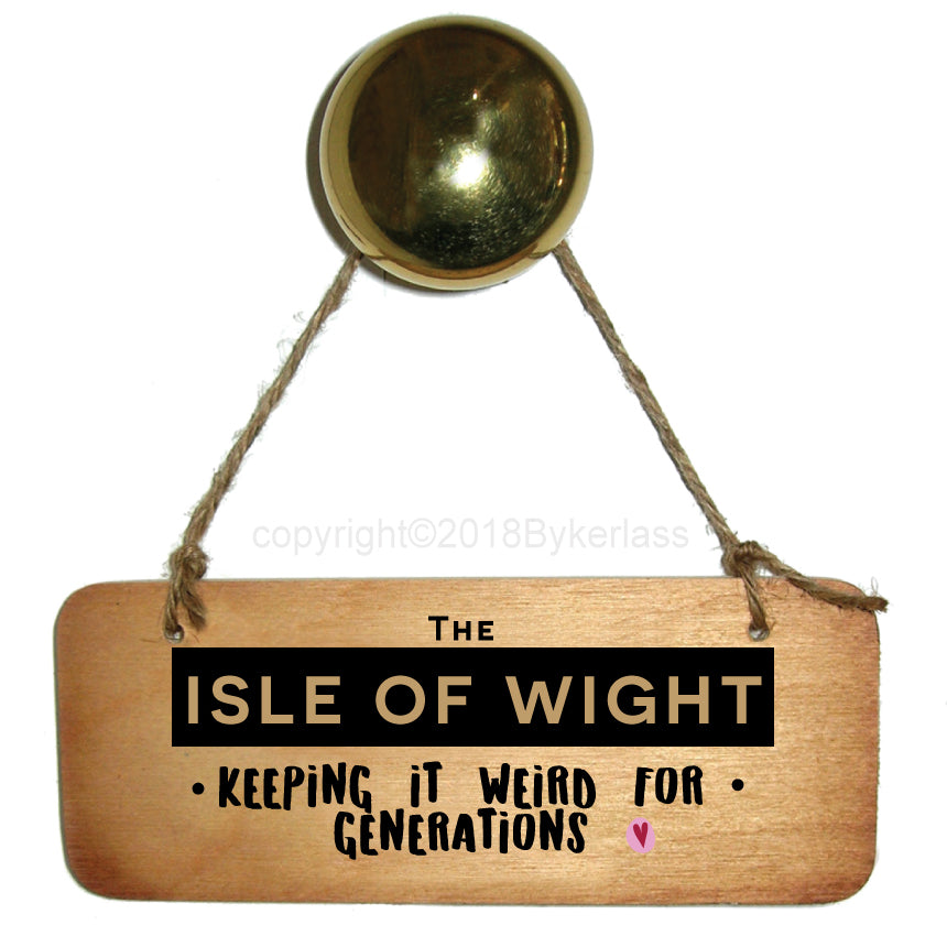 Keeping It Weird - Isle of Wight Rustic Wooden Sign by Wotmalike