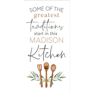 Some Of The Greatest Traditions Start In This Madison Kitchen Tea Towel