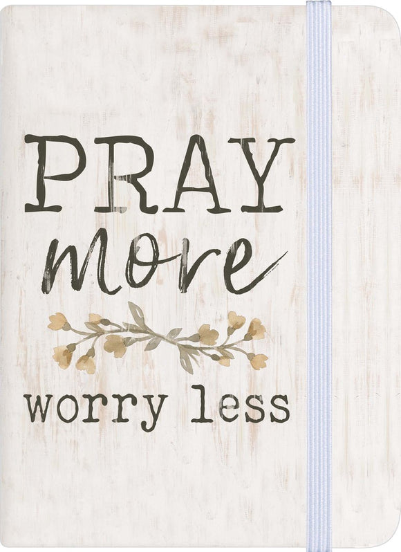 Pray More Worry Less Journal