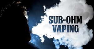 sub-ohm vaping