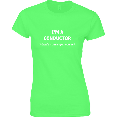Ladies Fitted Ringspun Music T-Shirt I'm a Conductor. What's Your Superpower? - Penwarden Music  - 1