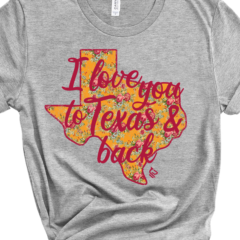 I LOVE YOU TO TEXAS AND BACK