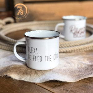 Alexa Feed The Cows Coffee Cup