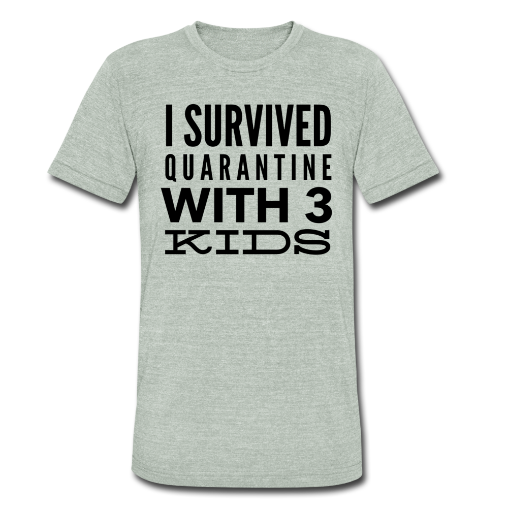 I Survived Quarantine With 3 Kids Unisex Tri-Blend T-Shirt - heather gray