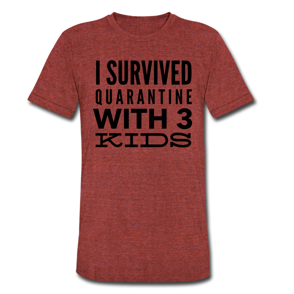 I Survived Quarantine With 3 Kids Unisex Tri-Blend T-Shirt - heather cranberry