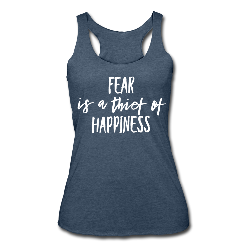 Fear Is The Thief Of Happiness Women's Tri-Blend Racerback Tank - heather navy