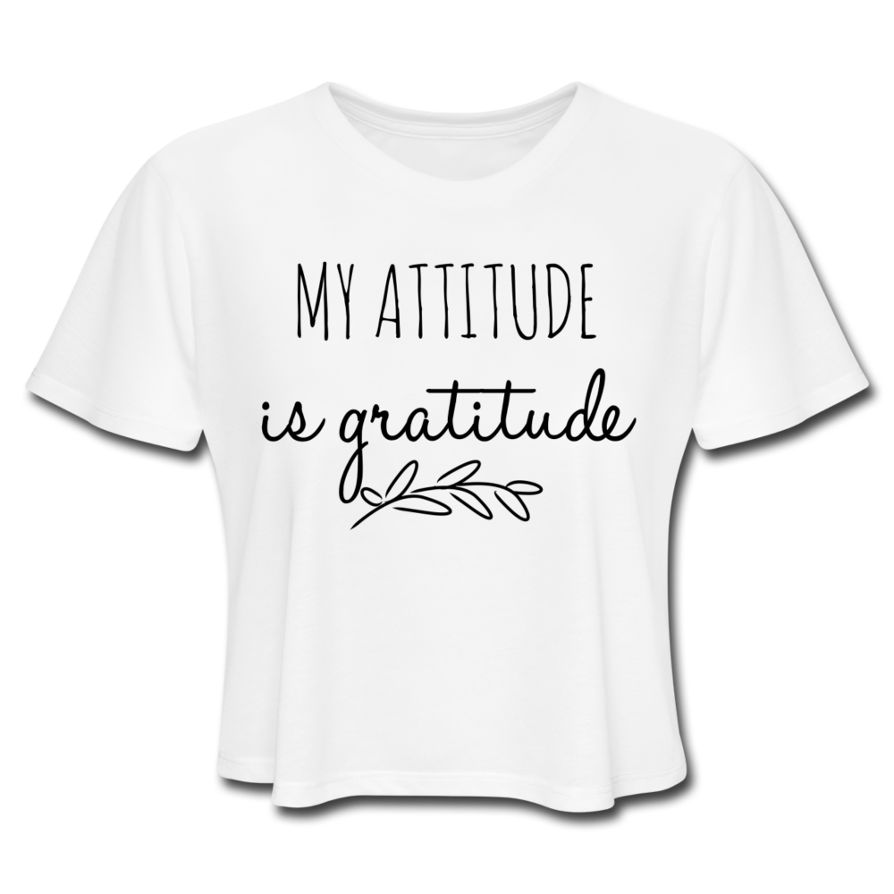 My Attitude Is Gratitude Women's Cropped T-Shirt - white