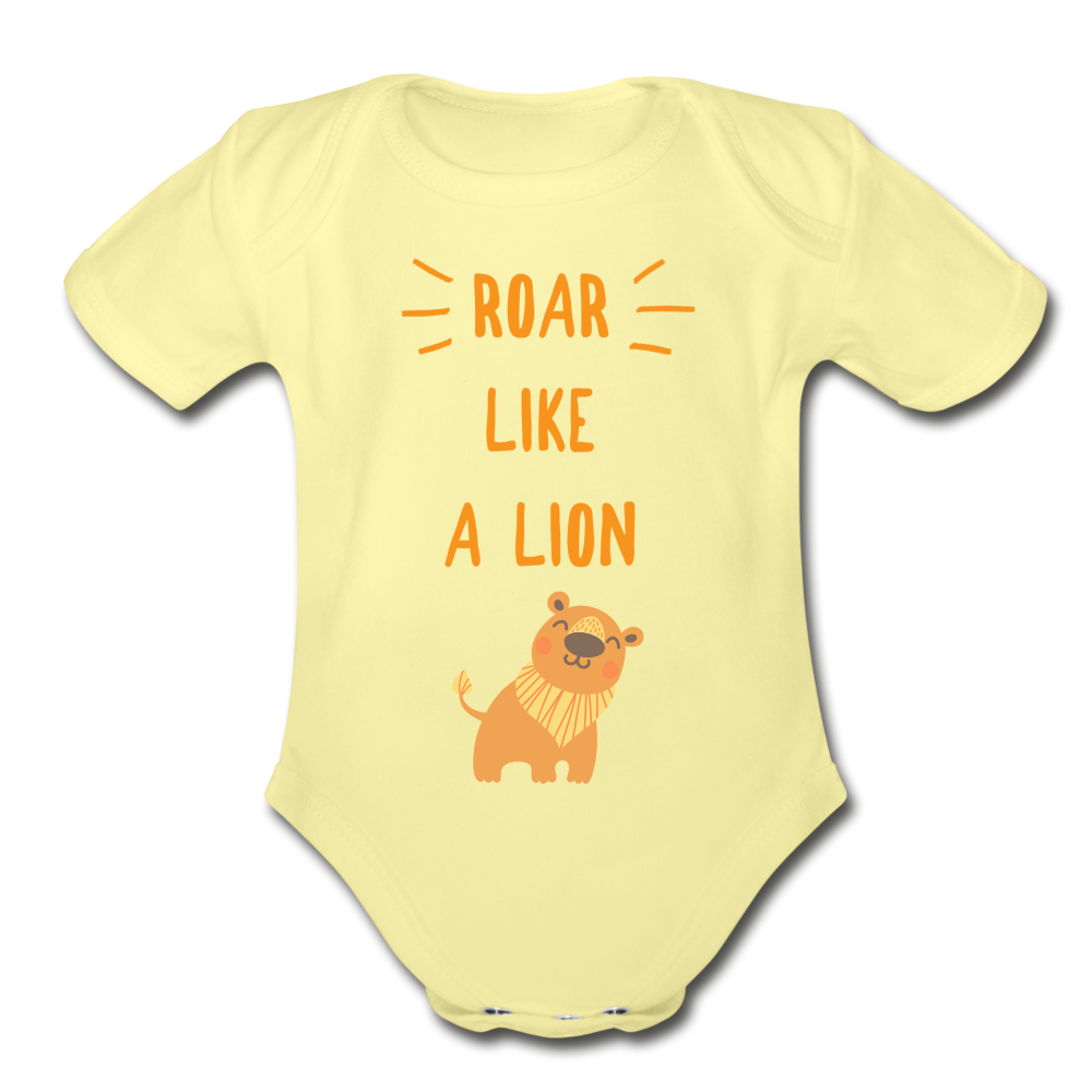 Roar Like A Lion Organic Short Sleeve Baby Bodysuit - washed yellow