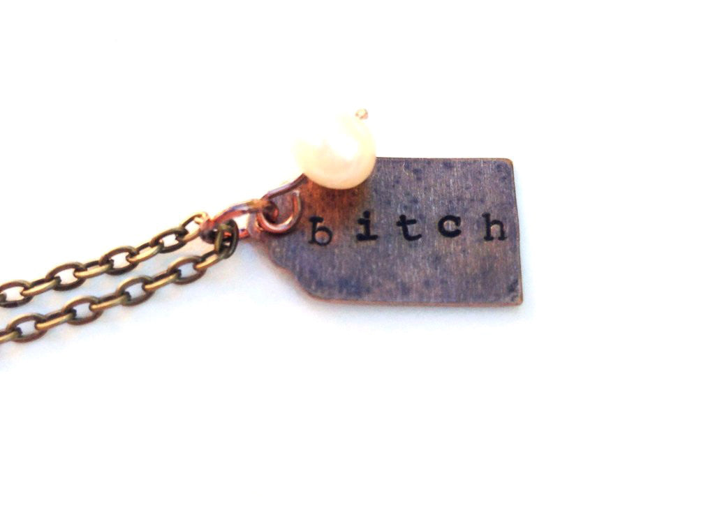 Bitch Hand-Stamped Necklace