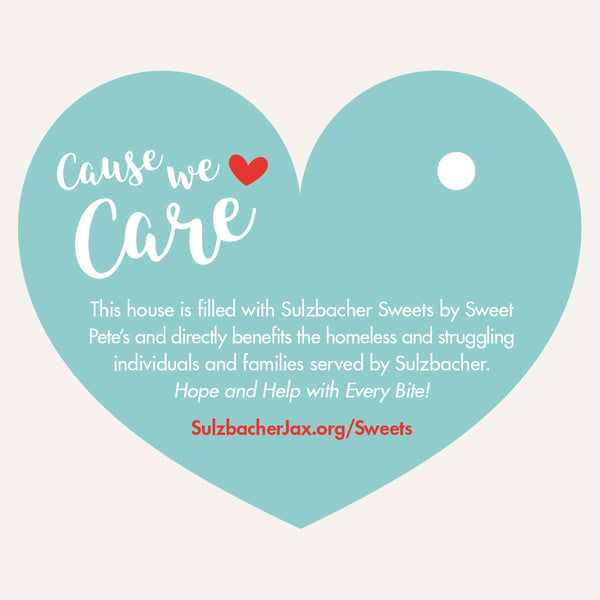 Sulzbacher Sweets- Cause We Care Candy House