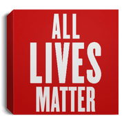 All Lives Matter Deluxe Square Canvas 1.5in Frame - [Qanon Society]