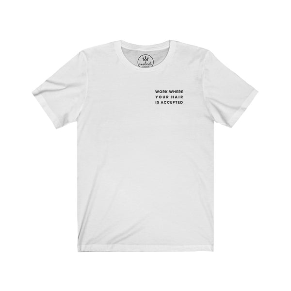 Work Where Your Hair is Accepted - Coiled Crown Pocket Tee