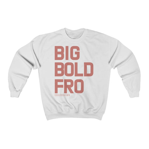 BIG BOLD FRO - White Sweatshirt Coiled Crown [Rosy Pink Text]