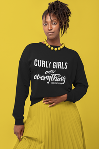 Curly Girls Are Everything Sweatshirt - [3 Color Options] Coiled Crown