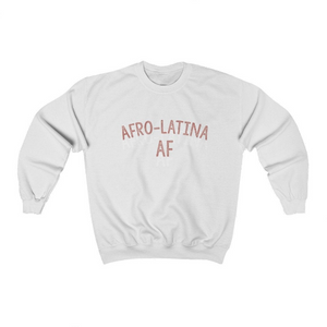 Afro Latina AF Sweatshirt [White Sweatshirt with Pink Text]