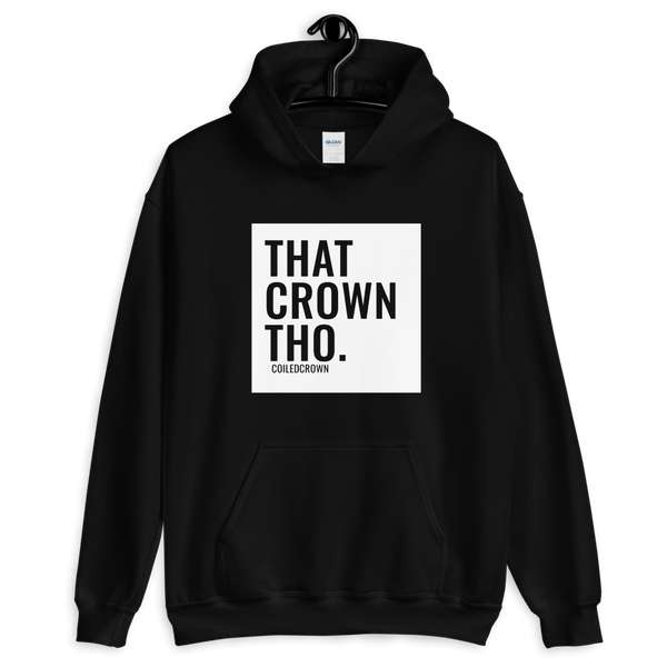 That Crown Tho. - Unisex Hoodie (6 Colors)