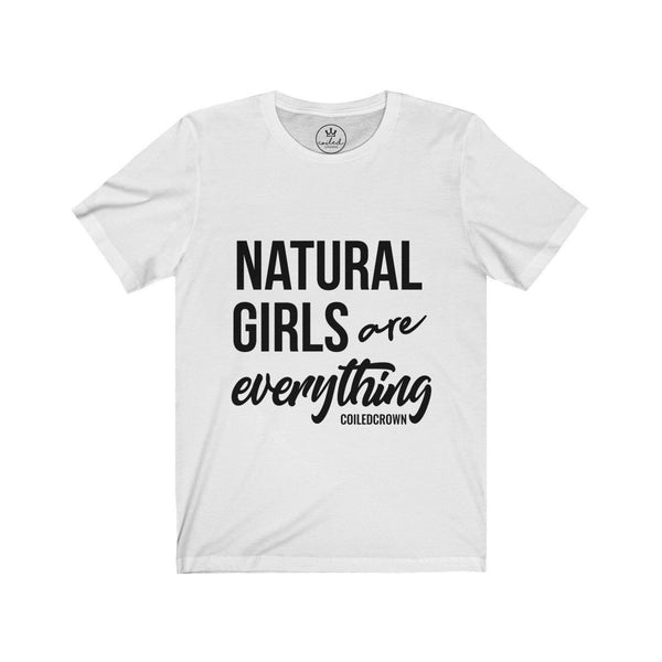 Natural Girls Are Everything - Curly Hair T-Shirt