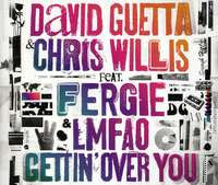 David Guetta ft: Fergie, LMFAO, Chris Willis Gettin Over You