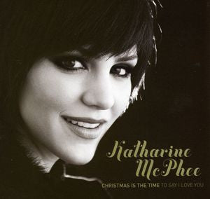 Katharine McPhee - Christmas Is The Time To Say I Love You - CD