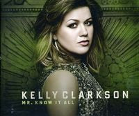 Kelly Clarkson Mr Know It All