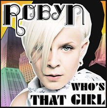 Robyn - Who's That Girl Official UK Remix CD Single