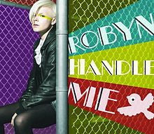 Robyn - Handle Me Official IMPORT remix CD