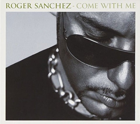 Roger Sanchez - Come With Me - Used CD