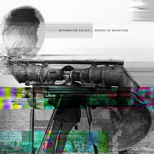 Information Society - Orders Of Magnitude (2016 CD)