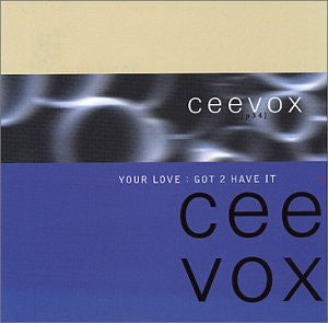 Ceevox - Your Love (Got 2 Have It) - CD Single