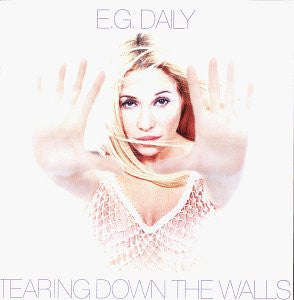 E. G. Daily - Tearing Down The Walls (CD)