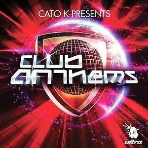 Cato K Presents -- CLUB ANTHEMS  used CD
