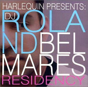 Harlequin Presents: Residency -  Roland Belmares  CD (NEW)