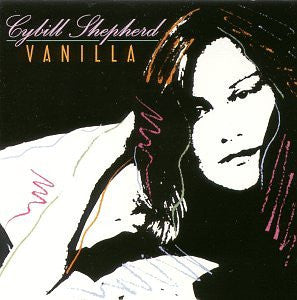 Cybill Shepherd - VANILLA CD - new