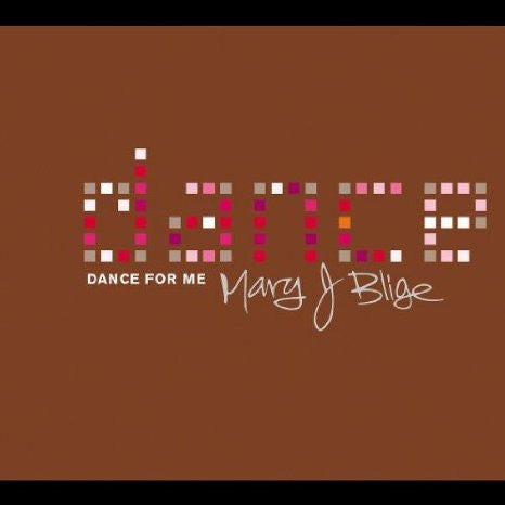 Mary J. Blige - Dance For Me (Remix Collection)