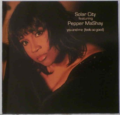 Solar City feat. Pepper MaShay - You and Me (Feels So Good) - Remix CD Single