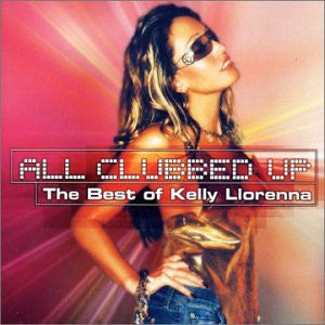Kelly Llorenna  -All Clubbed Up (Import CD)