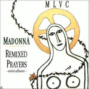 "MADONNA ""Remixed Prayers"" Like A Prayer / Express Yourself (REMIX CD EP)  NEW"