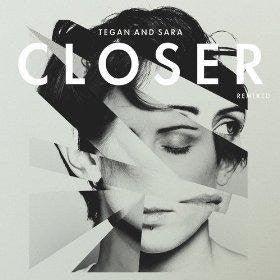 Tegan and Sara Closer REMIXED